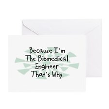 Because Biomedical Engineer Greeting Cards (Pk of