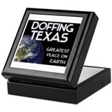 doffing texas - greatest place on earth Keepsake B