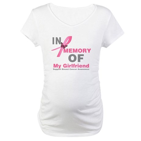 BreastCancerMemoryGirlfriend Maternity T-Shirt