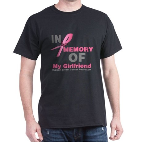 BreastCancerMemoryGirlfriend Dark T-Shirt