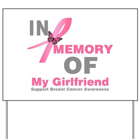 BreastCancerMemoryGirlfriend Yard Sign