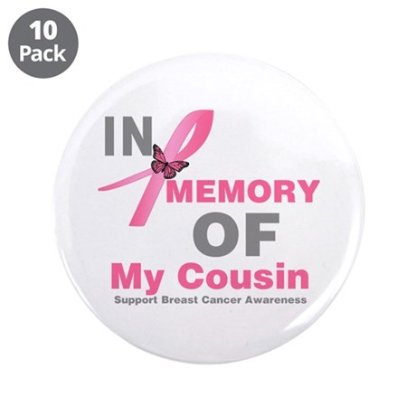 "BreastCancerMemoryCousin 3.5"" Button (10 pack)"