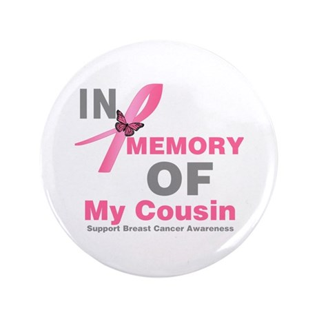"BreastCancerMemoryCousin 3.5"" Button (100 pack)"