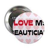 "I Love My Beautician 2.25"" Button (10 pack)"