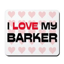 I Love My Barker Mousepad