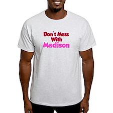 Don't Mess Madison T-Shirt