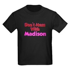 Don't Mess Madison T