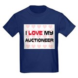 I Love My Auctioneer T