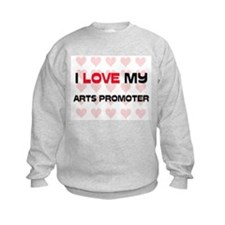 I Love My Arts Promoter Sweatshirt