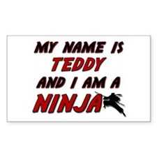 my name is teddy and i am a ninja Decal