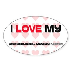I Love My Archaeological Museum Keeper Sticker (Ov