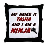 my name is tasha and i am a ninja Throw Pillow