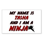 my name is tasha and i am a ninja Sticker (Rectang