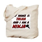my name is tasha and i am a ninja Tote Bag