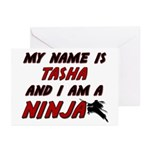 my name is tasha and i am a ninja Greeting Cards (
