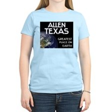 allen texas - greatest place on earth T-Shirt