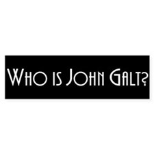 Who is John Galt? Atlas Shrugged Bumper Car Sticker
