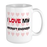 I Love My Aircraft Engineer Mug