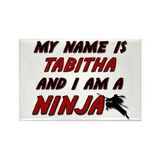 my name is tabitha and i am a ninja Rectangle Magn