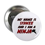 "my name is sydnee and i am a ninja 2.25"" Button"