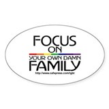 FOCUS ON YOUR OWN DAMN FAMILY Oval Decal