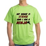 my name is stevie and i am a ninja Green T-Shirt