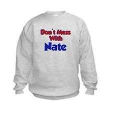 Don't Mess Nate Sweatshirt