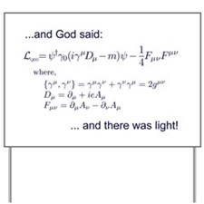God said, let there be light (QED) Yard Sign