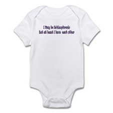I may be Schitzophrenic Infant Bodysuit
