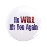 "He Will Hit You Again 3.5"" Button (100 pack)"