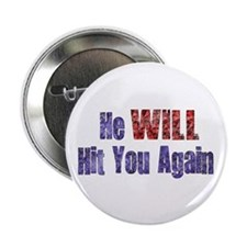 "He Will Hit You Again 2.25"" Button (10 pack)"