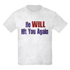He Will Hit You Again T-Shirt