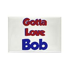 Gotta Love Bob Rectangle Magnet