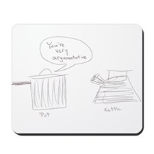Argumentative Pot Kettle Mousepad