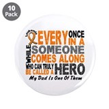 HERO Comes Along 1 Dad LEUKEMIA 3.5&quot; Button (10 pa