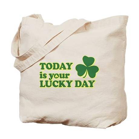Today Is Your Lucky Day Tote Bag