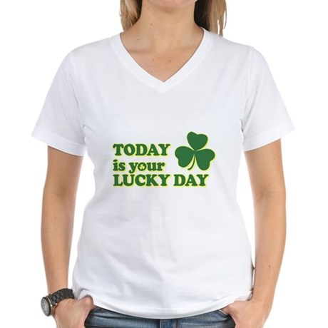 Today Is Your Lucky Day Womens V-Neck T-Shirt
