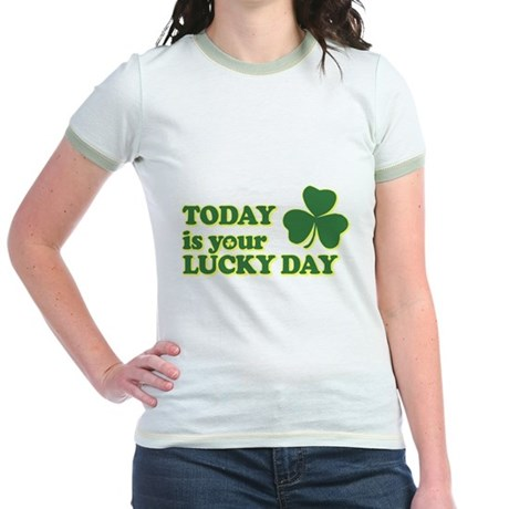 Today Is Your Lucky Day Jr Ringer T-Shirt