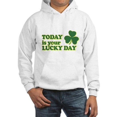 Today Is Your Lucky Day Hooded Sweatshirt