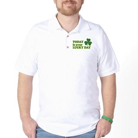 Today Is Your Lucky Day Golf Shirt