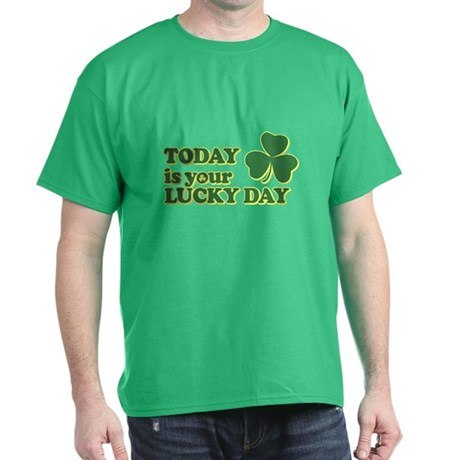 Today Is Your Lucky Day T-Shirt