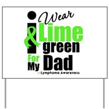 I Wear Lime Green For Dad Yard Sign