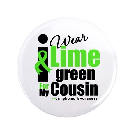 "I Wear Lime Green Cousin 3.5"" Button"