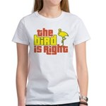 The Bird Is Right Women's T-Shirt
