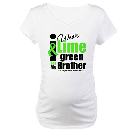 I Wear Lime Green For Brother Maternity T-Shirt