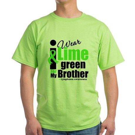 I Wear Lime Green For Brother Green T-Shirt