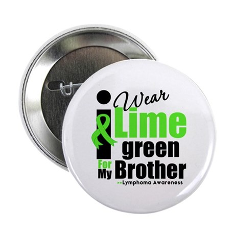 "I Wear Lime Green For Brother 2.25"" Button (100 pa"