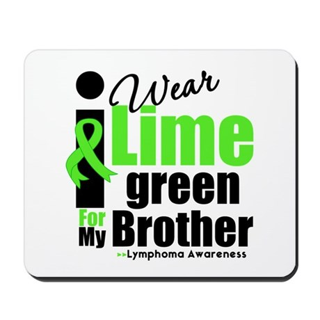 I Wear Lime Green For Brother Mousepad