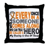 HERO Comes Along 1 Daddy LEUKEMIA Throw Pillow