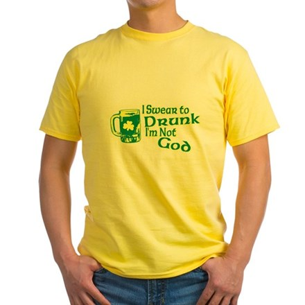 I Swear to Drunk I'm Not God Yellow T-Shirt